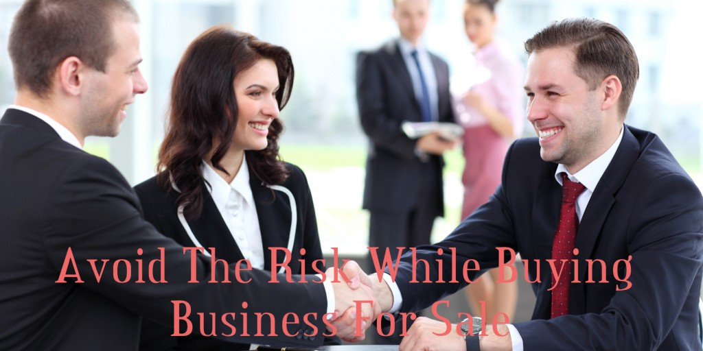 Avoid The Risk While Buying Business For Sale